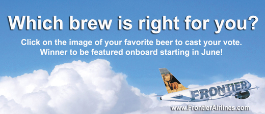 """Frontier Airlines  """"Choose Your Brew"""""""