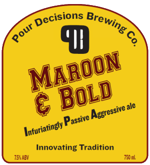 Pour Decisions Maroon & Bold // Courtesy of Pour Decisions Brewing Company